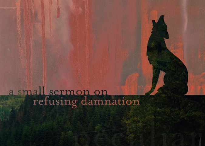 peculiar a small sermon on refusing damnation.jpg