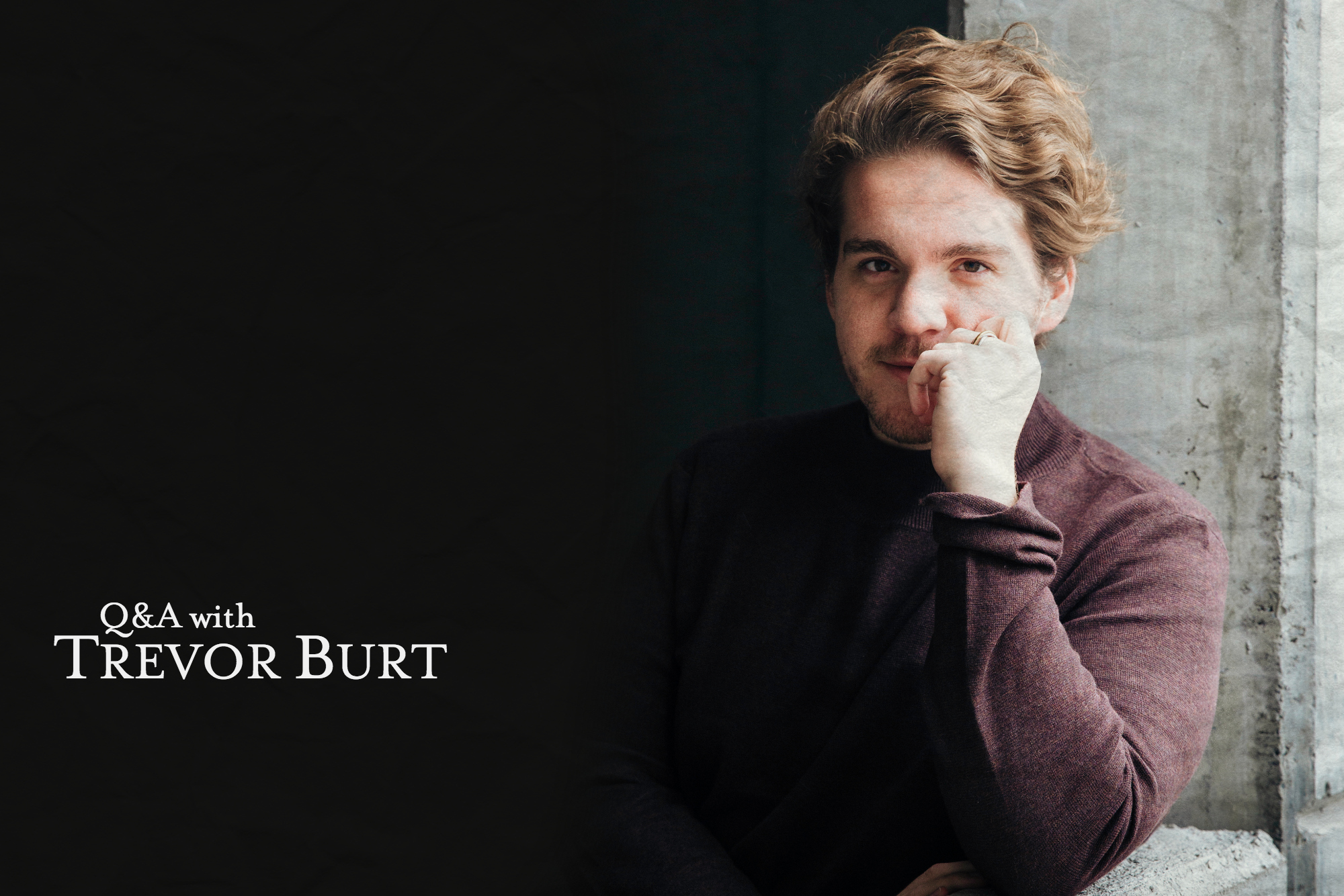 Q&A with Trevor Burt
